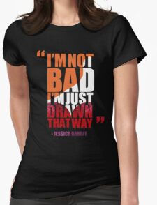 I'm not bad, I'm just drawn that way - Jessica Rabbit Womens Fitted T-Shirt