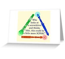 Who looks at a screwdriver... Greeting Card
