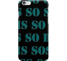 SO DIS IS SOS iPhone Case/Skin