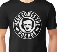Here Comes The Poe Poe Unisex T-Shirt