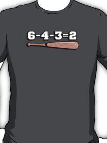 Baseball 6-4-3=2 T-Shirt