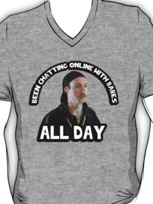Kip Been chatting online with babes all day quote. Napoleon T-Shirt