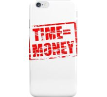 Time is money red rubber stamp effect iPhone Case/Skin