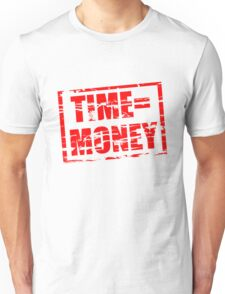 Time is money red rubber stamp effect Unisex T-Shirt