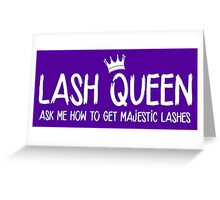 Lash Queen - Ask me how to get majestic lashes! Younique Inspired Greeting Card