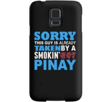 Sorry This Guy Is Already Taken By A Smokin Hot Pinay - Unisex Tshirt Samsung Galaxy Case/Skin