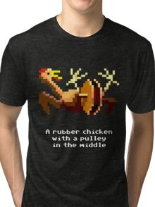 Monkey Island - Rubber chicken with a pulley in the middle Tri-blend T-Shirt