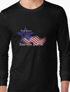 Free Since 1776 – American Patriot Long Sleeve T-Shirt