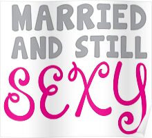 Married and still SEXY! Poster