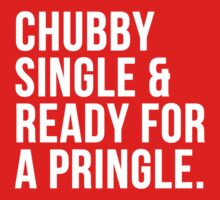 Chubby single and ready for a pringle by erinttt