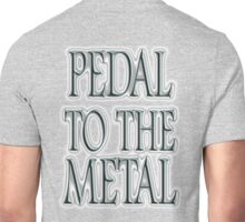 MOTORSPORT, Pedal to the Metal, Cars, Speed, Motoring, Racing, Formula 1 Unisex T-Shirt