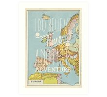 I do believe it's time for another adventure - Europe Art Print
