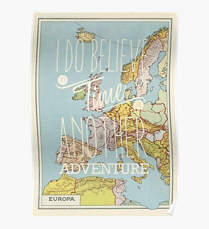I do believe it's time for another adventure - Europe Poster
