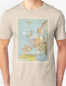 I do believe it's time for another adventure - Europe Unisex T-Shirt