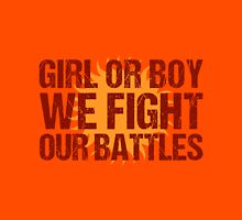We Fight our Battles Unisex T-Shirt