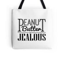 Peanut Butter & Jealous Tote Bag