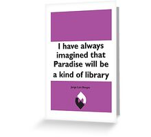 On Books - Jorge Luis Borges Greeting Card