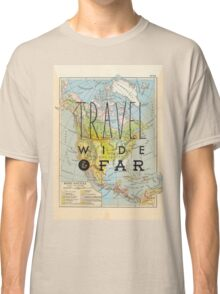 Travel Wide & Far - North America Classic T-Shirt