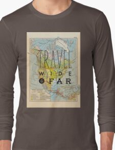 Travel Wide & Far - North America Long Sleeve T-Shirt