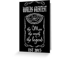 Worlds Greatest Dad - 2015 Greeting Card