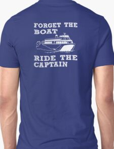 Forget the boat T-Shirt