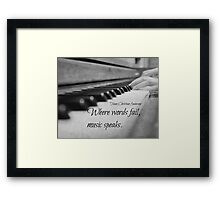 Where Words Fail Music Speaks Framed Print