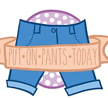 Small Accomplishments: Put On Pants Today by Katie Tiberius