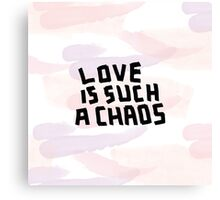 Love is such a chaos Canvas Print