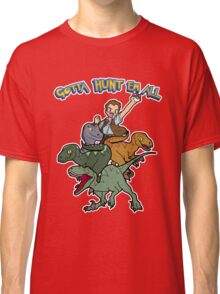 Gotta Hunt Em All Classic T-Shirt