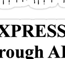 TerArtIst - Expression through Art not Fear Sticker
