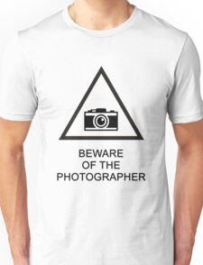 Beware of the Photographer Unisex T-Shirt
