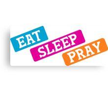 Eat Sleep Pray Canvas Print