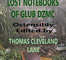 Digital Book Cover ~ The Lost Notebooks of Glub DZMC by Tracy Deptuck