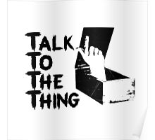 Talk to the Thing Poster