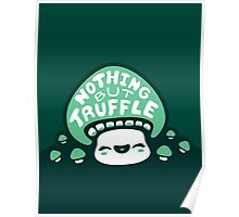 Nothing But Truffle Poster