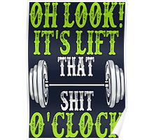 Oh Look It Is Lift That Shit Oh Clock Poster