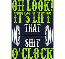 Oh Look It Is Lift That Shit Oh Clock Photographic Print