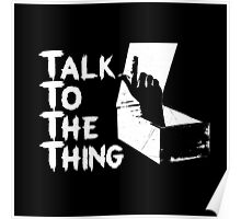 Talk to the Thing w Poster