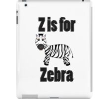 Z Is For Zebra iPad Case/Skin
