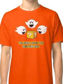 The Boos have the question box Classic T-Shirt