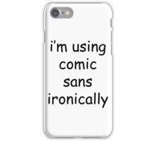 Ironic Comic Sans iPhone Case/Skin