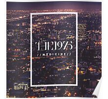 THE 1975 - MEDICINE Poster