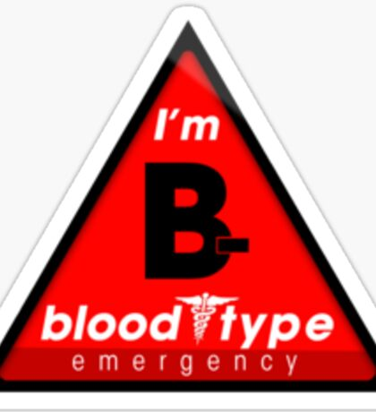 B- blood type information / stay safe, I suggest application to helmets Sticker