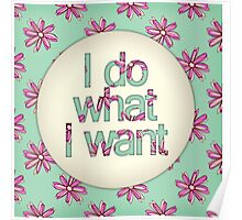 I do what I want Poster