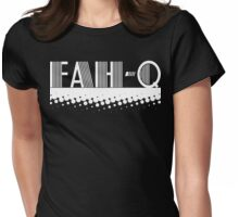 FAH-Q Womens Fitted T-Shirt