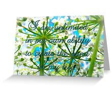 I am unlimited in my ability to create GOOD in my life Greeting Card