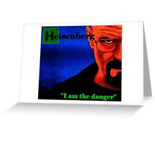 I am the danger. Greeting Card
