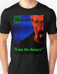 I am the danger. Unisex T-Shirt