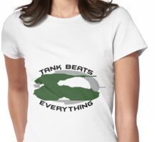 Tank Beats Everything Womens Fitted T-Shirt