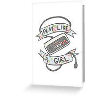Play Like A Girl!  Greeting Card